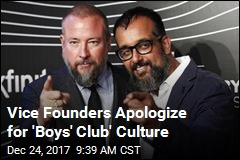 Vice Founders Apologize for 'Boys' Club' Culture