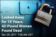 Locked Away for 15 Years, 42-Pound Woman Found Dead