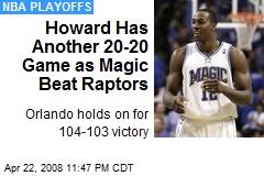 Howard Has Another 20-20 Game as Magic Beat Raptors