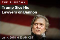 Trump Sends Bannon Cease-and-Desist Letter