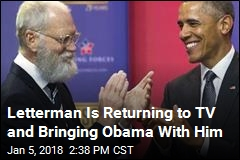 Letterman Is Returning to TV and Bringing Obama With Him