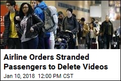 Airline Orders Stranded Passengers to Delete Videos