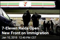 7-Eleven Raids Open New Front on Immigration