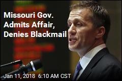 Missouri Gov. Admits Affair, Denies Blackmail