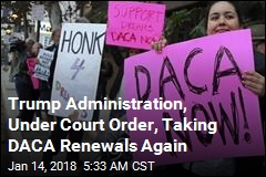 Feds Now Taking DACA Renewals Again