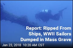 Report: Ripped From Ships, WWII Sailors Dumped in Mass Grave