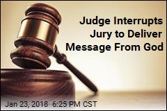 Judge Interrupts Jury to Deliver Message From God