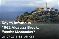 Key to Infamous 1962 Alcatraz Break: Popular Mechanics?