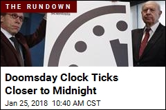 Doomsday Clock Ticks Closer to Midnight