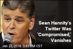 Sean Hannity's Twitter Was 'Compromised,' Vanishes