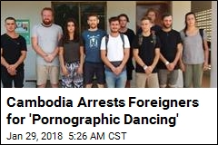 Cambodia Arrests Foreigners for 'Pornographic Dancing'