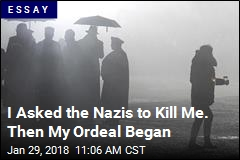 I Asked the Nazis to Kill Me. Then My Ordeal Began