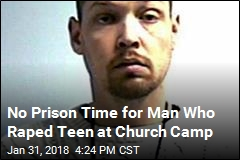 No Prison Time for Man Who Raped Teen at Church Camp