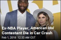 Ex-NBA Player, American Idol Contestant Die in Car Crash
