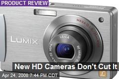 New HD Cameras Don't Cut It