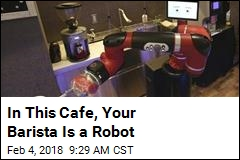 In This Cafe, Your Barista Is a Robot