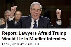 Report: Trump Lawyers Want Him to Reject Mueller Interview