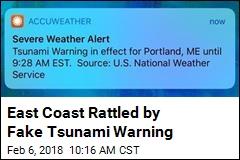 East Coast Rattled by Fake Tsunami Warning