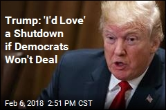 Trump: 'Love to See a Shutdown' Over Immigration