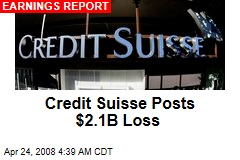 Credit Suisse Posts $2.1B Loss