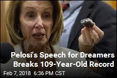 Pelosi Stages 8-Hour Speech to Push for Vote for Dreamers