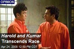 Harold and Kumar Transcends Race