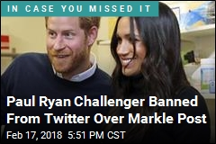 Paul Ryan Challenger Banned From Twitter Over Markle Post