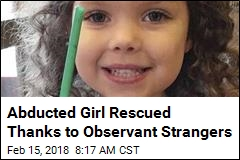 Abducted Girl Rescued Thanks to Observant Strangers