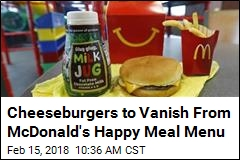 Cheeseburgers to Vanish From McDonald's Happy Meal Menu