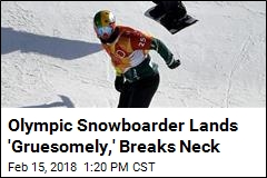 Olympic Snowboarder Lands 'Gruesomely,' Breaks Neck