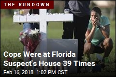 Cops Were at Florida Suspect's House 39 Times