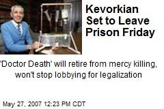 Kevorkian Set to Leave Prison Friday