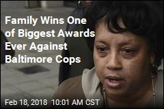 Family Wins One of Biggest Awards Ever Against Baltimore Cops