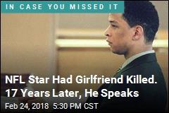 NFL Star Had Girlfriend Killed. 17 Years Later, He Speaks