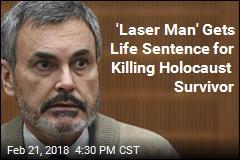 'Laser Man' Gets Life Sentence for Killing Holocaust Survivor