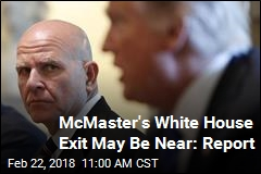 McMaster's White House Exit May Be Near: Report