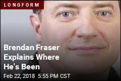 Brendan Fraser Explains Where He's Been