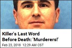 Killer's Last Word Before Death: 'Murderers!'