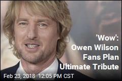 'Wow': Owen Wilson Fans Plan Ultimate Tribute