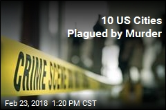 10 US Cities Plagued by Murder
