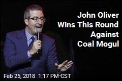 Coal Mogul's Lawsuit Against John Oliver Dismissed
