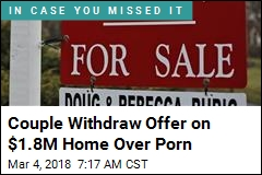 Couple Withdraw Offer on $1.8M Home Over Porn