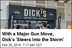 With a Major Gun Move, Dick's 'Steers Into the Storm'