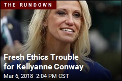Fresh Ethics Trouble for Kellyanne Conway