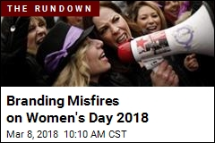 Branding Misfires on Women's Day 2018