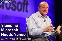 Slumping Microsoft Needs Yahoo