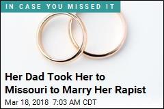 Her Dad Took Her to Missouri to Marry Her Rapist