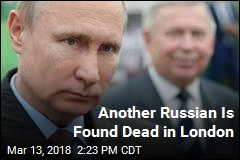 Another Russian Is Found Dead in London