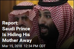 Report: Saudi Prince Is Hiding His Mother Away