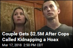 Couple Whose Kidnapping Dismissed as Hoax Gets $2.5M